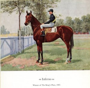 INFERNO (1902) a blood-red colt by HAVOC (1892) out of BON INO (1884) was a grandson of HIMYAR (1875) and the SEAGRAM family's first Plate winner.